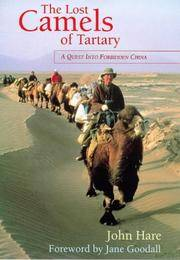 The Lost Camels of Tartary. A Quest Into Forbidden China