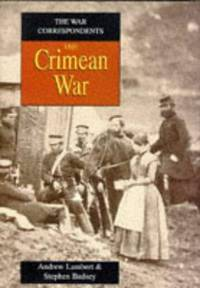 THE WAR CORRESPONDENTS - THE CRIMEAN WAR