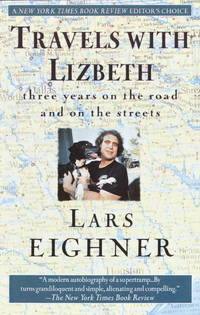 Travels with Lizbeth  Three Years on the Road and on the Streets by  Lars Eighner - Paperback - 1994 - from Neil Shillington: Bookdealer & Booksearch (SKU: 134743)