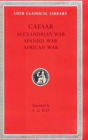 Loeb: Caesar: Alexandrian, African and Spanish Wars