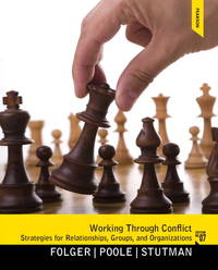 Working through Conflict: Strategies for Relationships, Groups, and Organizations, 7th Edition