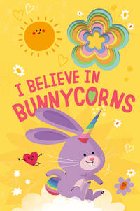 I Believe in Bunnycorns