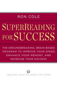SuperReading for Success: The Groundbreaking, Brain-Based Program to Improve Your Speed, Enhance...
