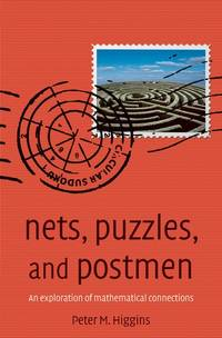 Nets, Puzzles, and Postmen:   An exploration of mathematical connections by Higgins, Peter M - 2009