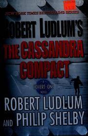 The Cassandra Compact A Covert-One Novel