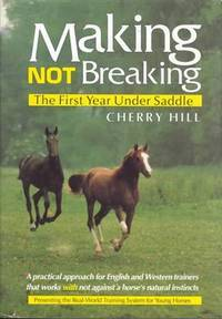 Making, Not Breaking: The First Year Under Saddle