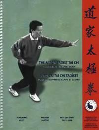 The Art Of Taoist Tai Chi: Cultivating Mind And Body - L'art Du Tai Chi Taoiste: Pour Développer Le Corps Et L'esprit.