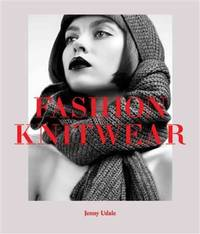 Fashion Knitwear by  Jenny Udale - Hardcover - from Magers and Quinn Booksellers and Biblio.com