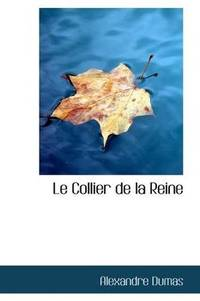 Le Collier de la Reine (French Edition) by Alexandre Dumas - Paperback - 2009-03-19 - from Ergodebooks and Biblio.com