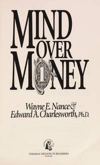 Mind Over Money: How to Get Control of Your Finances and Revitalize Your Emotional And..