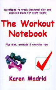 The Workout Notebook : Plus Diet, Attitude and Exercise Tips