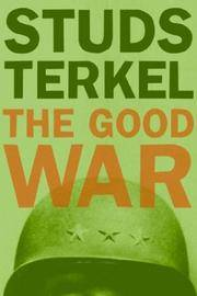 The Good War - An Oral History of World War II by Studs Terkel - Paperback - 1997 - from Endless Shores Books and Biblio.com