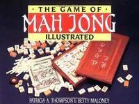The Game of Mah Jong Illustrated