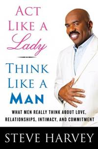 Act Like a Lady, Think Like a Man by  Steve Harvey - Paperback - 2009 - from A - Z Books and Biblio.com