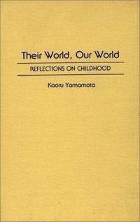 Their World, Our World: Reflections on Childhood