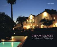 Dream Palaces of Hollywood's Golden Age by  Juergen Nogai (photography by) David Wallace - First Edition, 1st printing - 2006 - from after-words bookstore and Biblio.com