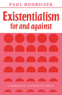 Existentialism For and Against