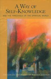 A Way of Self-Knowledge: And the Threshold of the Spiritual World by Steiner, Rudolf - 1999