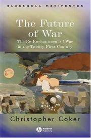 The Future of War: The Re-Enchantment of War in the Twenty-First Century by  Christopher Coker - Paperback - from Bonita (SKU: 1405120436.G)
