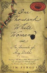 One Thousand White Women: The Journals of May Dodd (One Thousand White Women Series, 1)