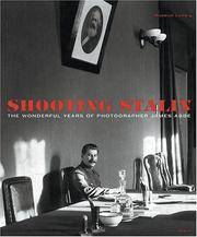 Shooting Stalin. The Wonderful Years of Photographer James Abbe.