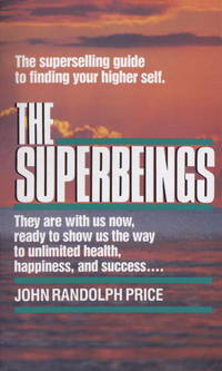 The Superbeings The Superselling Guide to Finding Your Higher Self