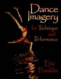 Dance Imagery for Technique and Performance.
