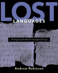 Lost Languages: The Enigma of the World's Undeciphered Scripts.