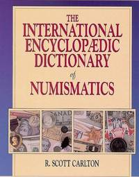 The International Encyclopaedic Dictionary of Numismatics