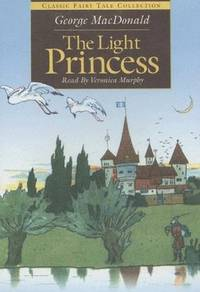 The Light Princess (Classic Fairy Tale Collection)