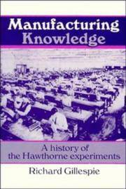 MANUFACTURING KNOWLEDGE. A History Of The Hawthorne Experiments. by  Richard Gillespie - Paperback - 1993 - from PASCALE'S BOOKS (SKU: 031014)
