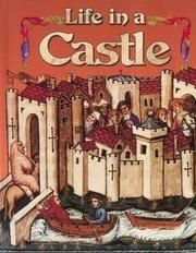 Life in a Castle (Medieval World (Crabtree Hardcover))