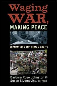 Waging war, making peace; reparations and human rights.