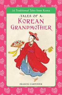 Tales of a Korean Grandmother: 32 Traditional Tales from Korea (Tut Books. L)