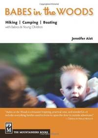 babes in the woods - hiking, camping, boating with babies and young children
