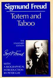Totem and Taboo: Some Points of Agreement Between the Mental Lives of Savages and Neurotics