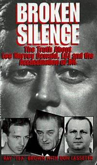 BROKEN SILENCE  the Truth About Lee Harvey Oswald, LBJ and the Assassination of JFK