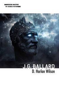 J. G. Ballard (Modern Masters of Science Fiction)