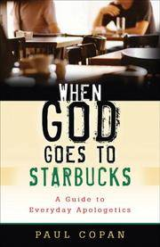 image of When God Goes to Starbucks: A Guide to Everyday Apologetics