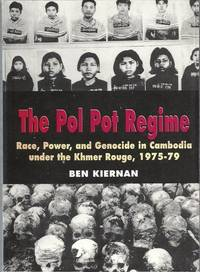 THE POL POT REGIME Race, Power, and Genocide in Cambodia under the Khmer Rouge, 1975-79
