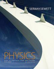 Physics For Scientists and Engineers, Volume 1, Chapters 1-22, 7th Edition