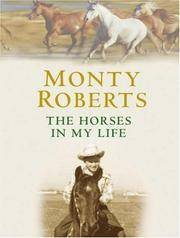 image of The Horses In My Life (SCARCE BRITISH HARDBACK FIRST EDITION, FIRST PRINTING SIGNED BY THE AUTHOR, MONTY ROBERTS)