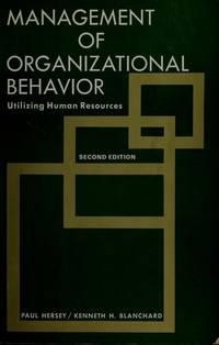 Management of Organizational Behavior : Utilizing Human Resources