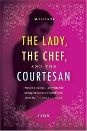The Lady, the Chef, and the Courtesan: A Novel