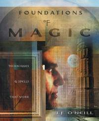 Foundations of Magic: Techniques & Spells that Work