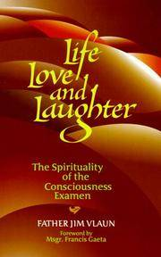 Life, Love and Laughter: The Spirituality of the Consciousness Examined