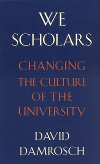 We Scholars: Changing the Culture of the University