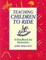 Teaching Children to Ride - A Handbook for Instructors