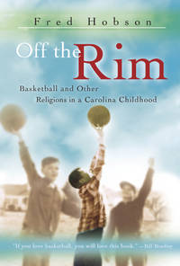 Off the Rim: Basketball and Other Religions in a Carolina Childhood (SPORTS & AMERICAN CULTURE)
