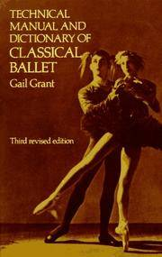 Technical Manual and Dictionary of Classical Ballet : Third Revised Edition